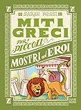 Mostri ed eroi. Miti greci per i piccoli: 6