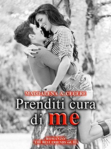 Prenditi cura di me (The best friends Vol. 3) Prenditi cura di me (The best friends Vol. 3) 51bcTwWftzL