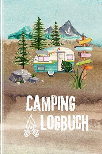 Camping Logbuch: Wohnwagen Reisetagebuch - Wohnmobil Camper Van Reise Tagebuch Journal - Caravan Reisemobil Notizbuch