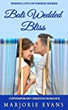 Contemporary Christian Romance: Bali Wedded Bliss: Finding Love on Foreign Shores (English Edition)