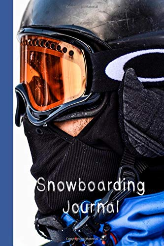 Snowboarding Journal: The Journalling notebook for all your Snowboarding sessions and activities - Close up of Snowboarder