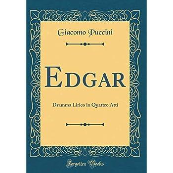 Edgar: Dramma Lirico In Quattro Atti (Classic Reprint)