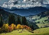 Un automne en Haute-Savoie : Paysages de Haute-Savoie. Calendrier mural A3 horizontal 2017