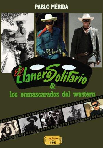 El Llanero Solitario y los enmascarados del western (Héroes de película nº 1) por Pablo Mérida