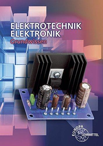 Elektrotechnik Elektronik: Grundbildung für Elektroberufe