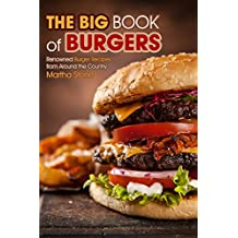 The Big Book of Burgers: Renowned Burger Recipes from Around the Country (English Edition)