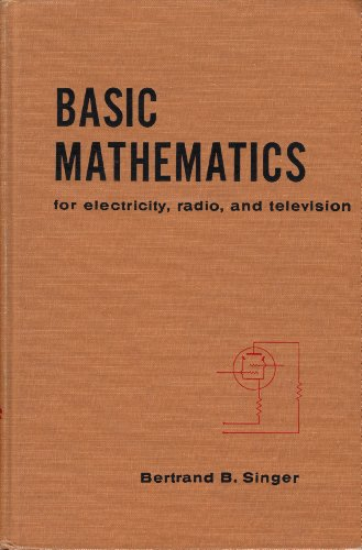 Basic mathematics for electricity, radio...