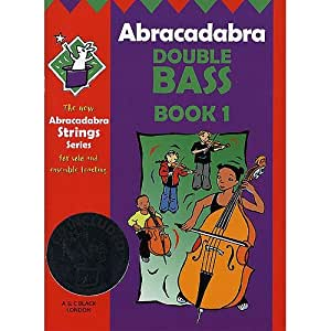 Abracadabra: Double Bass Book 1 (Book and CD). Partitions, CD pour Contrebasse