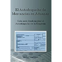 El Autodespacho de Mercancías para Empresas (Spanish Edition)