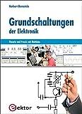 Grundschaltungen der Elektronik: Theorie und Praxis mit Multisim - Herbert Bernstein