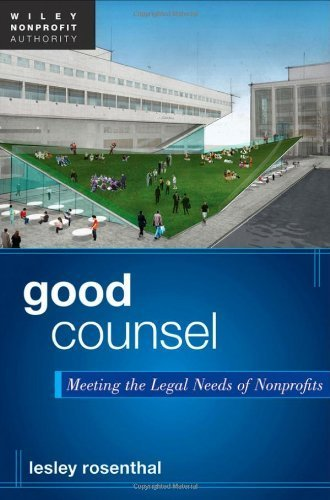 Good Counsel: Meeting the Legal Needs of Nonprofits by Rosenthal, Lesley (2012) Hardcover