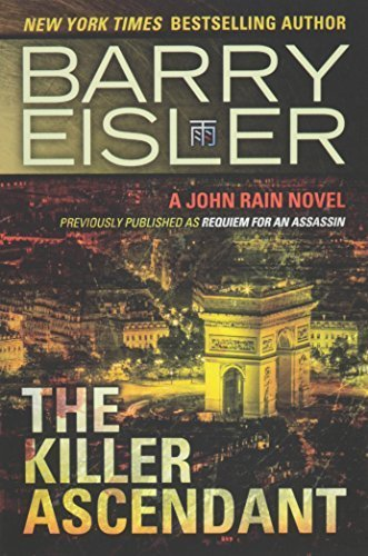 The Killer Ascendant (Previously Published as Requiem for an Assassin) (A John Rain Novel) by Barry Eisler (2014-10-14)