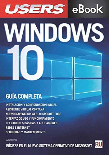 Windows 10: La guía completa: Iníciese en el nuevo sistema operativo de Microsoft.
