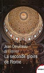 La seconde gloire de Rome de Jean DELUMEAU