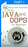 JAVA and OOPS for beginners-Part 1: Basics with examples and exception examples(learn in instant)