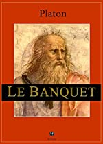Le Banquet - De l'amour (Petits Grecs) de Platon
