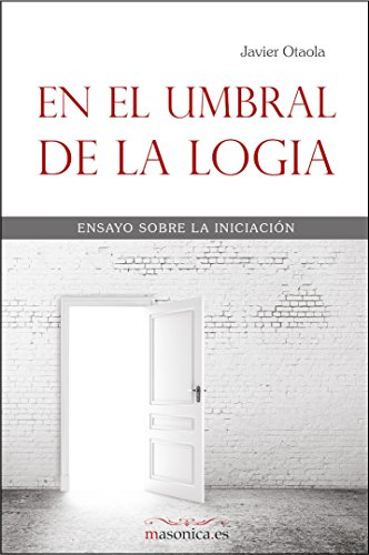 En el umbral de la logia por Javier Otaola