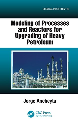 Modeling of Processes and Reactors for Upgrading of Heavy Petroleum (Chemical Industries)