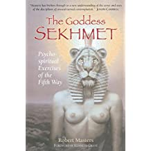 The Goddess Sekhmet: Psycho-Spiritual Exercises of the Fifth Way