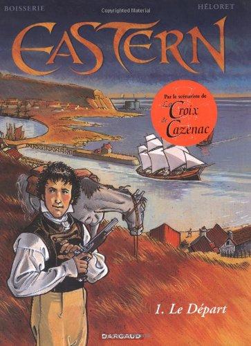 Eastern - tome 1 - Départ (Le)