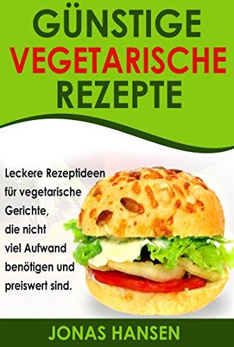 g nstige vegetarische rezepte leckere gerichte zum nachmachen f r anf nger vegetarisch kochen. Black Bedroom Furniture Sets. Home Design Ideas