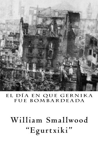 El dia en que Gernika fue bombardeada por William Smallwood
