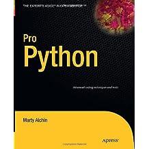 Pro Python (Expert's Voice in Open Source) 2010 edition by Alchin, Marty (2010) Taschenbuch