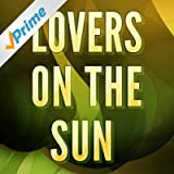 Lovers On The Sun (A Tribute to David Guetta and Sam Martin)