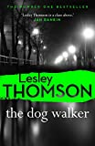 The Dog Walker (The Detective's Daughter) by Lesley Thomson