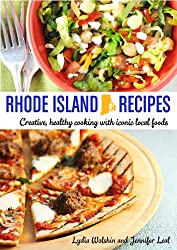 Rhode Island Recipes: Creative, healthy cooking with iconic local foods (English Edition)