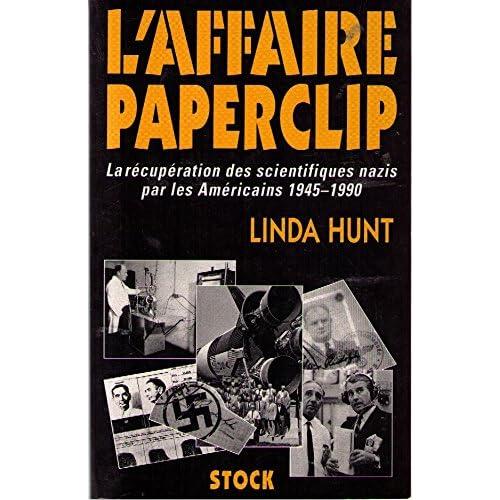 L'affaire Paperclip : La récupération des scientifiques nazis par les Américains, 1945-1990