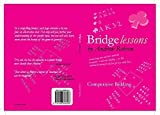 Bridge Lessons: Competitive Bidding by Andrew Robson (2015-11-01)