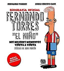 Fernando Torres. El Niño (edición actualizada): Mis mejores momentos viñeta a viñeta (Deportes nº 1)