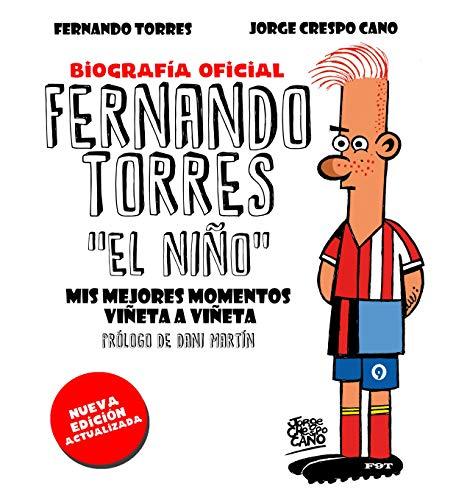 Fernando Torres. El Niño (edición actualizada): Mis mejores momentos viñeta a viñeta (Hobbies)