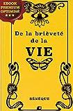 De la brièveté de la vie - Format Kindle - 9782357280182 - 1,99 €