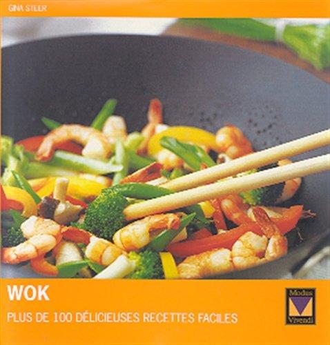 Wok. Plus de 100 délicieuses recettes faciles