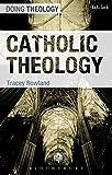 Catholic Theology (Doing Theology ))