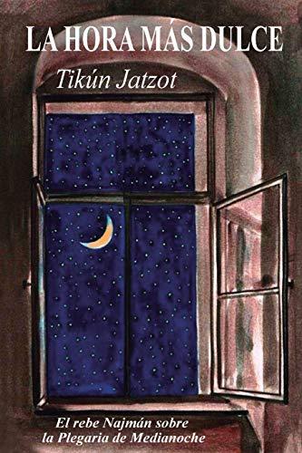 La Hora más Dulce - Tikún Jatzot: El Rebe Najmán sobre  la Plegaria de Medianoche por rabí Najmán de Breslov