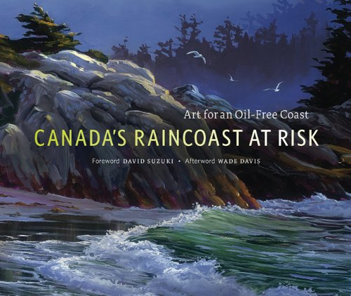 Canada's Raincoast at Risk: Art for an Oil-Free Coast