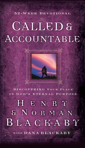 Called & Accountable 52-Week Devotional: Discovering Your Place in God's Eternal Purpose by Henry Blackaby (November 14,2007)