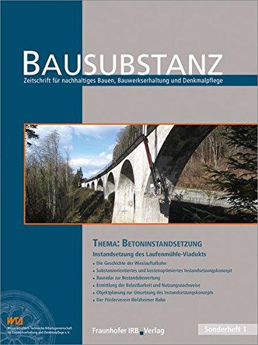 BAUSUBSTANZ Thema: Betoninstandsetzung.: Instandsetzung des Laufenmühle-Viadukts. (Edition Bausubstanz)
