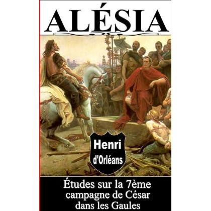 ALÉSIA, ÉTUDES SUR LA 7ème CAMPAGNE DE CÉSAR DANS LES GAULES