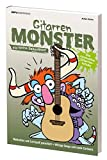 Gitarrenmonster - Für kleine Saitenflitzer: Die innovative Gitarrenschule