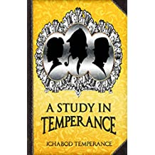 A Study in Temperance (The Adventures of Ichabod Temperance Book 4)