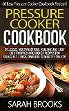 Best Pressure Cooker Recipes - Pressure Cooker Cookbook: 60 Easy Pressure Cooker Cookbook Review