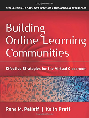 Building Online Learning Communities: Effective Strategies for the Virtual Classroom, 2nd Edition (Jossey Bass Higher & Adult Education Series)