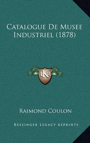Catalogue de Musee Industriel (1878)