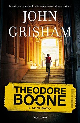 Theodore Boone - 3. L'accusato (Le indagini di Theodore Boone)