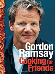 Cooking for Friends by Gordon Ramsay (2008-08-01)