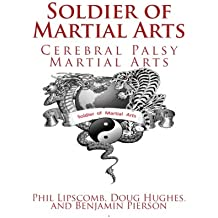 Soldier of Martial Arts: Cerebral Palsy and Martial Arts